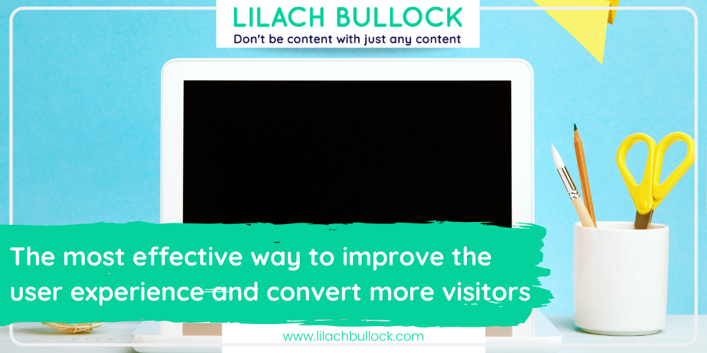 The most effective way to improve the user experience and convert more visitors
