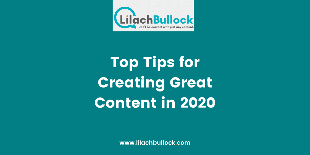 Top Tips for Creating Great Content in 2020