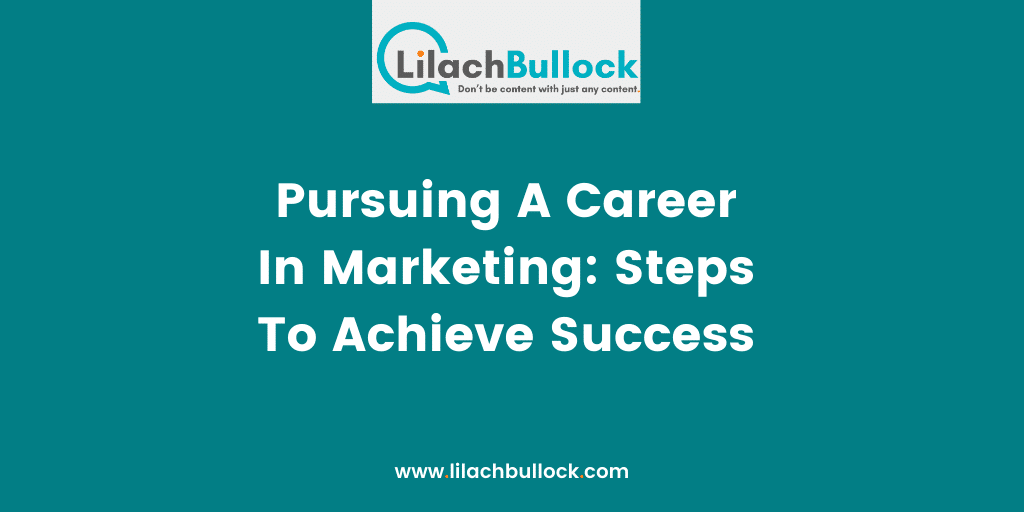 Pursuing A Career In Marketing Steps To Achieve Success