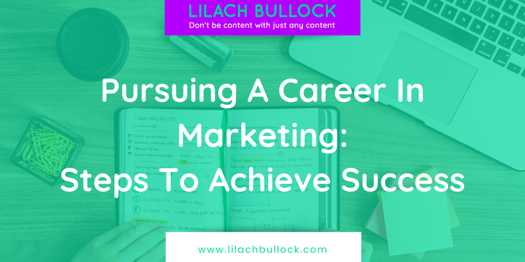 Pursuing A Career In Marketing: Steps To Achieve Success