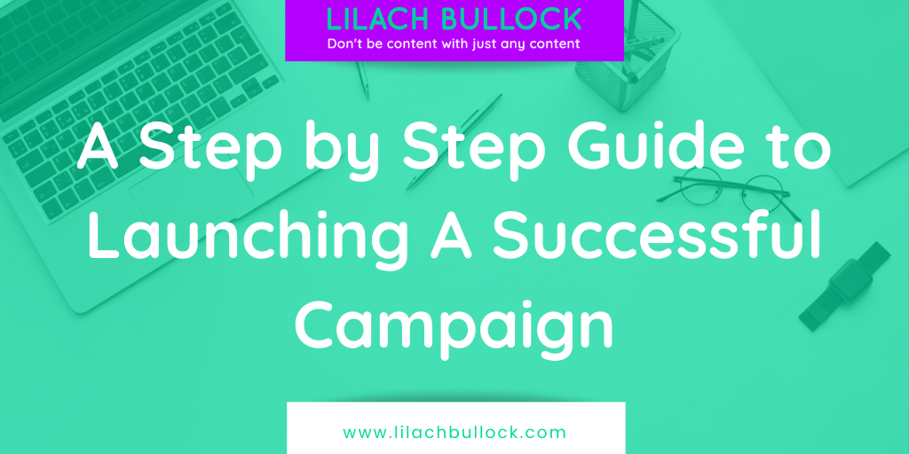 A Step by Step Guide to Launching A Successful Campaign