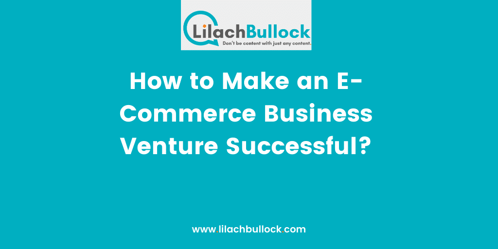 How to Make an E-Commerce Business Venture Successful -min