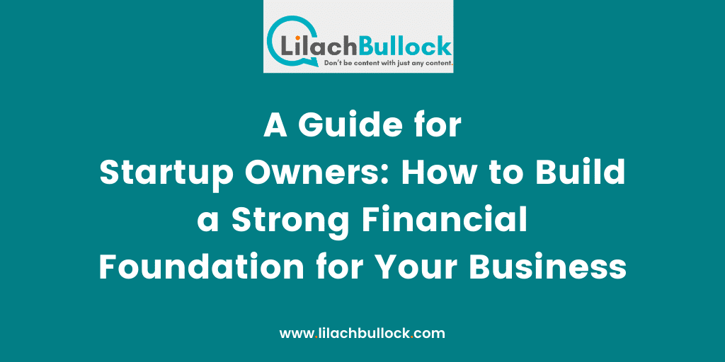 A Guide for Startup Owners How to Build a Strong Financial Foundation for Your Business(1)
