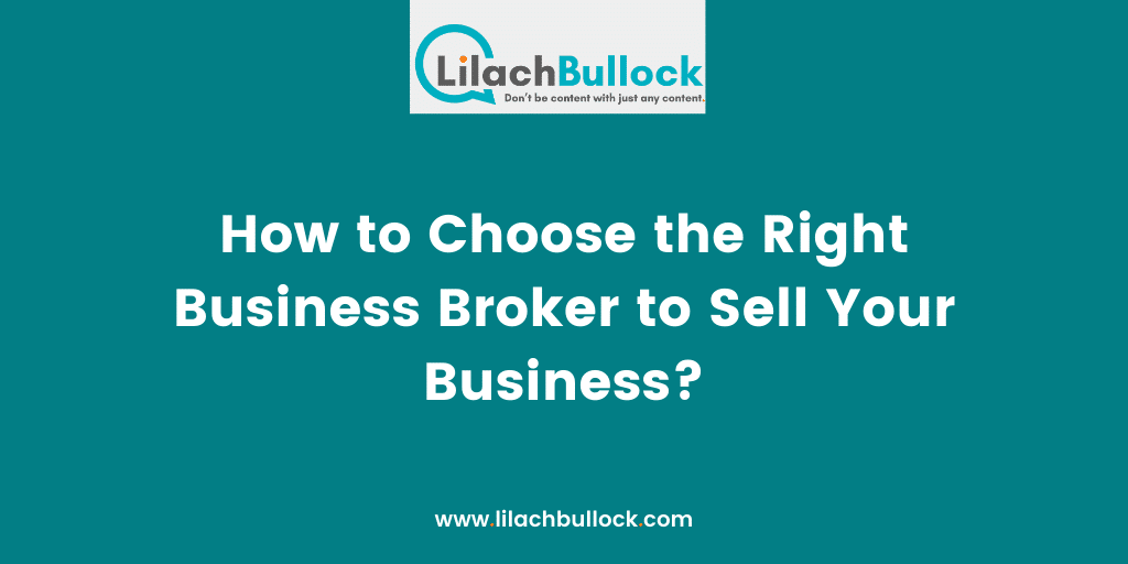 How to Choose the Right Business Broker to Sell Your Business (1)