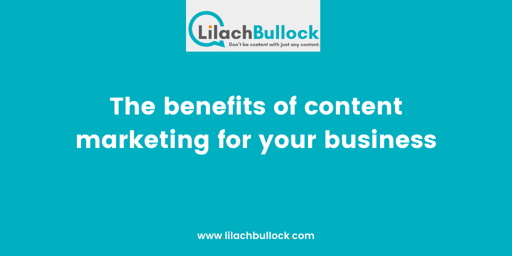 The benefits of content marketing for your business(1)