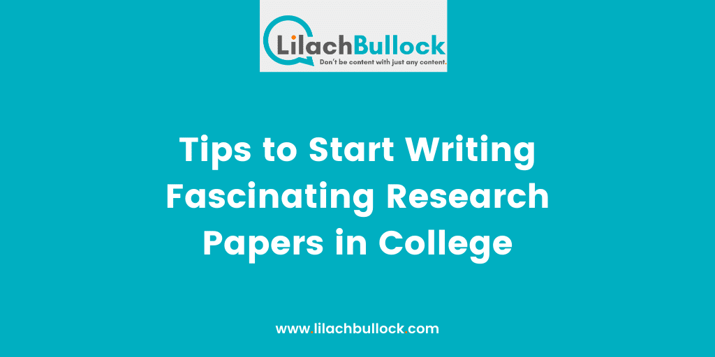 Tips to Start Writing Fascinating Research Papers in College (1)