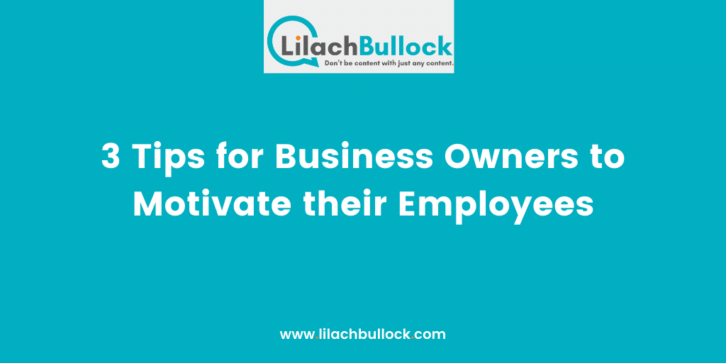 3 Tips for Business Owners to Motivate their Employees