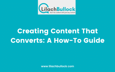 Creating Content That Converts: A How-To Guide