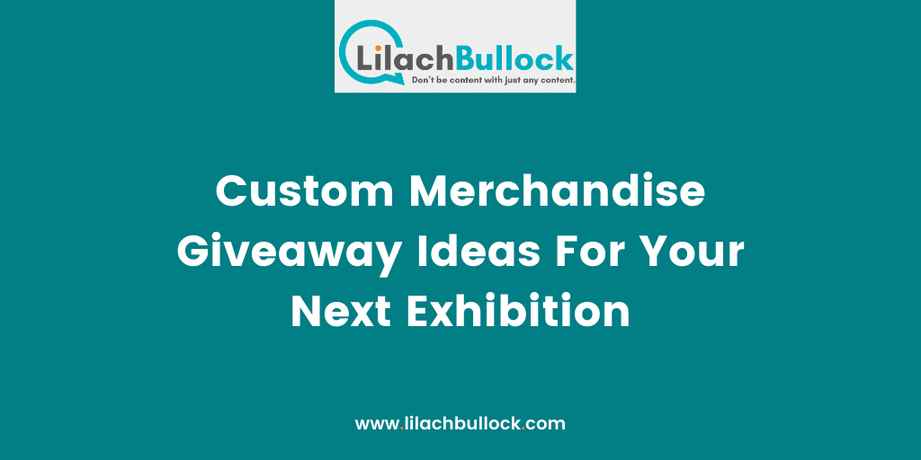 Custom Merchandise Giveaway Ideas For Your Next Exhibition(1)