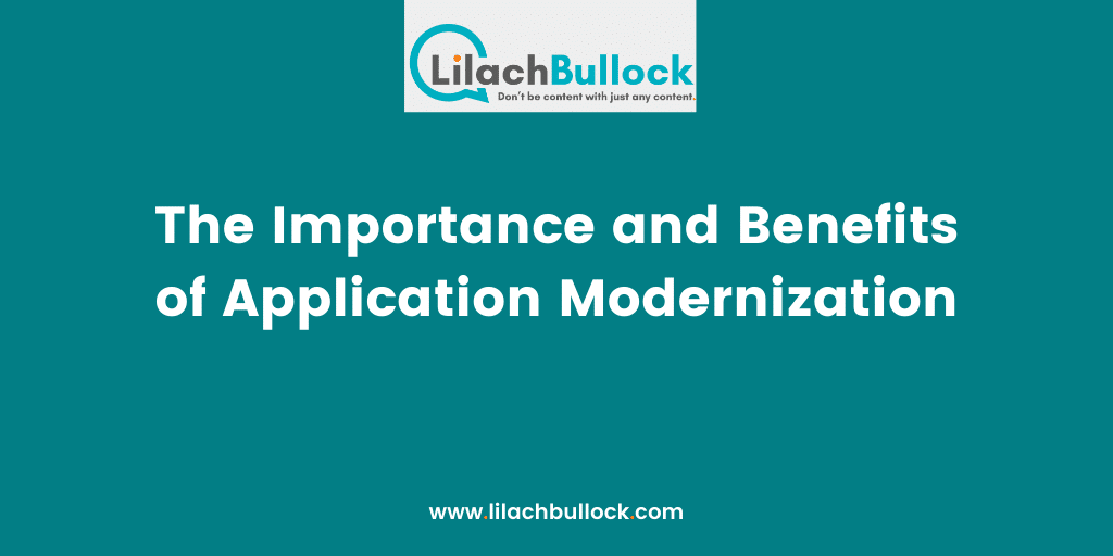 The Importance and Benefits of Application Modernization