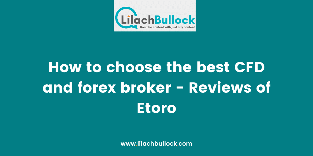 How to choose the best CFD and forex broker - Reviews of Etoro
