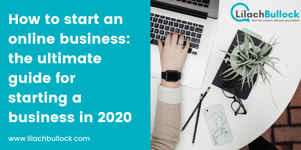 How to start an online business: the ultimate guide for starting a business in 2020