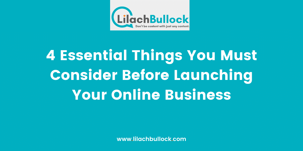 4 Essential Things You Must Consider Before Launching Your Online Business