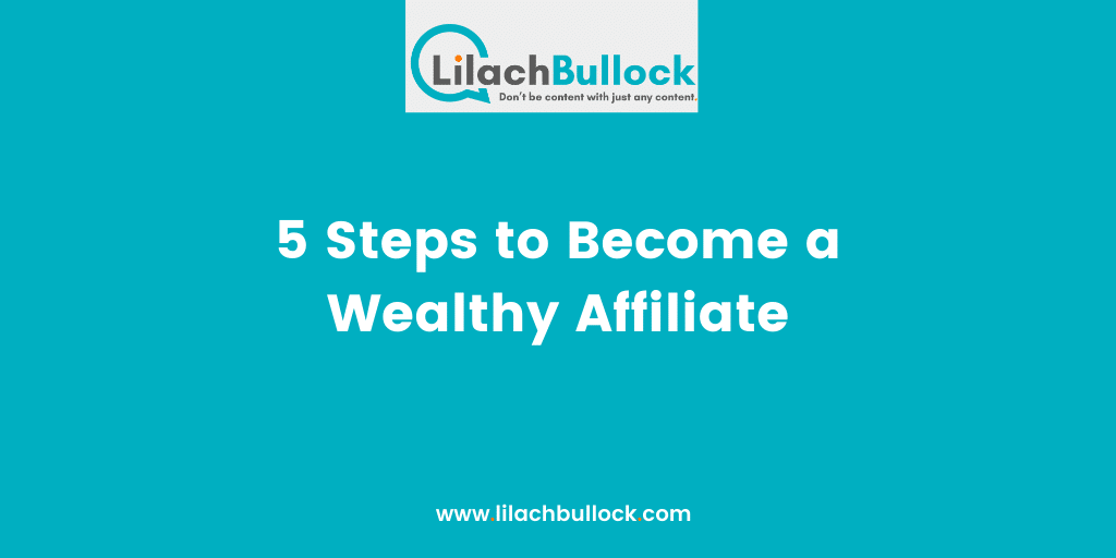 5 Steps to Become a Wealthy Affiliate