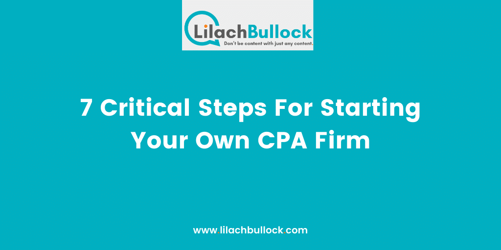 7 Critical Steps For Starting Your Own CPA Firm