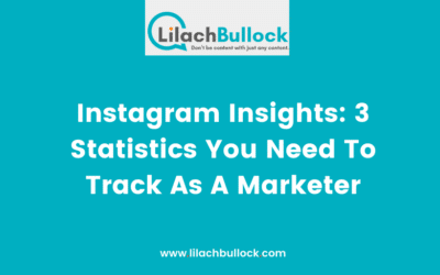 Instagram Insights: 3 Statistics You Need To Track As A Marketer