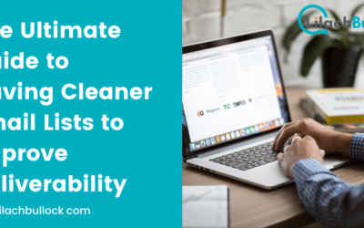 The Ultimate Guide to Having Cleaner Email Lists to Improve Deliverability