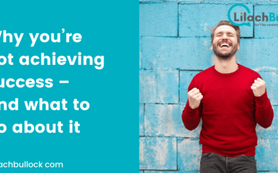 Why you're not achieving success – and what to do about it