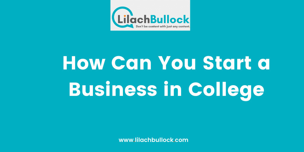 How Can You Start a Business in College
