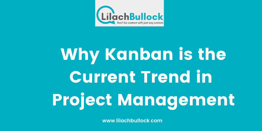 Why Kanban is the Current Trend in Project Management