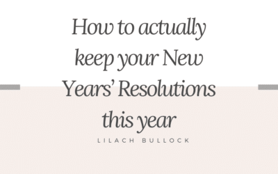 How to actually keep your New Years' Resolutions this year