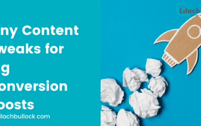 5 Tiny Content Tweaks for Big Conversion Boosts