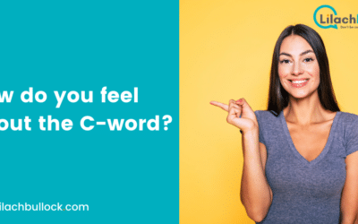 How do you feel about the C-word?