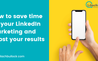 How to save time on your LinkedIn marketing and boost your results