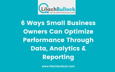 6 Ways Small Business Owners Can Optimize Performance Through Data, Analytics & Reporting