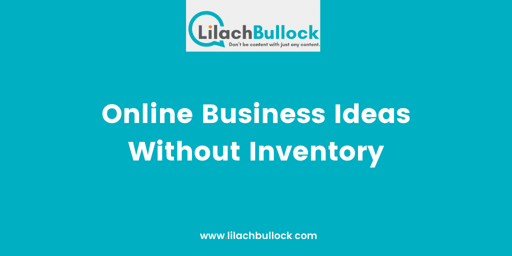 Online Business Ideas Without Inventory