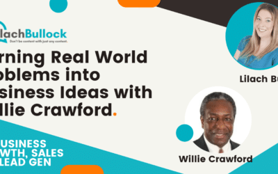 Turning Real World Problems into Business Ideas with Willie Crawford