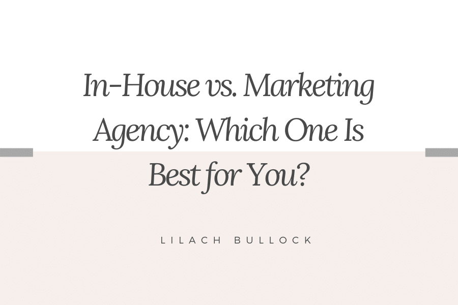 In-House vs. Marketing Agency: Which One Is Best for You?
